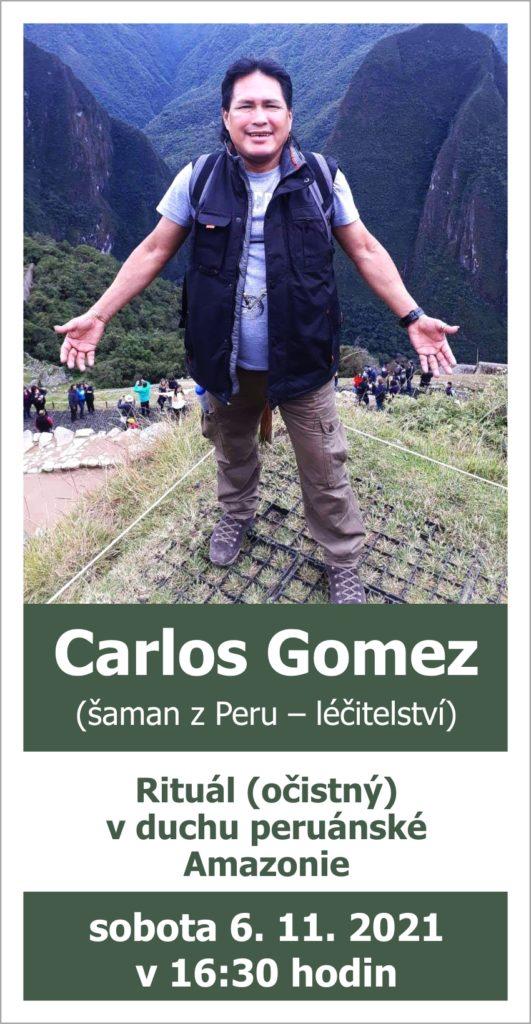 Carlos Gomez (Šaman z Peru – léčitelství): Rituál (očistný) v duchu peruánské Amazonie, 6. 11. v 16:30